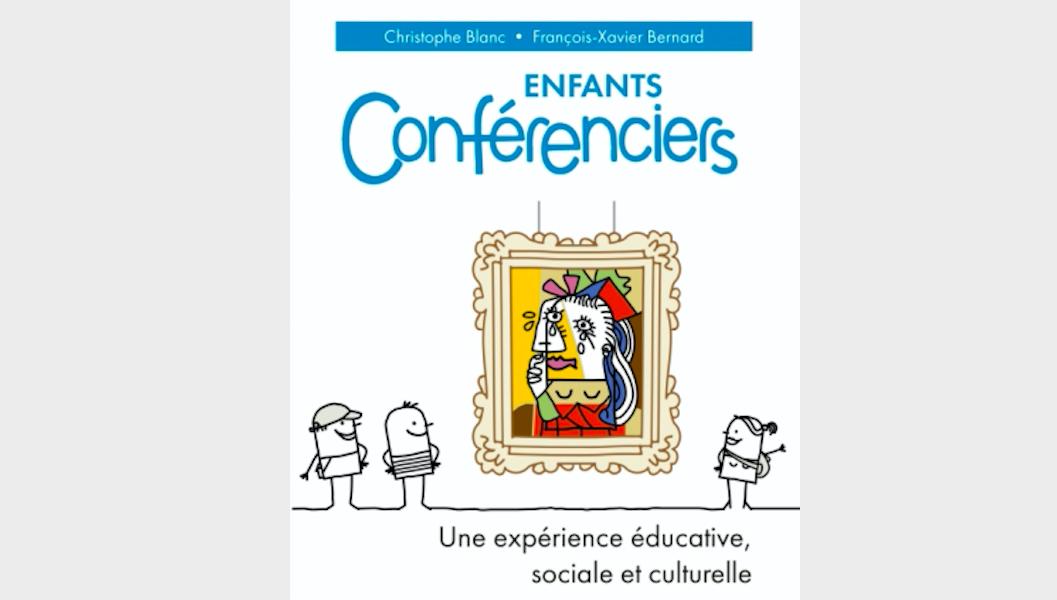 Avis de publication – Enfants conférenciers – Une expérience éducative, sociale et culturelle – Christophe Blanc et François-Xavier Bernard